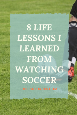 8 lessons I learned from watching soccer that can be applied to life off the field #inspiration