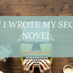 How I Wrote my Second Novel Post Image