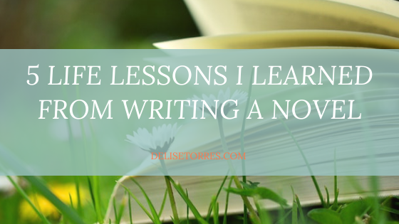 5 Life Lessons I Learned from Writing a Novel