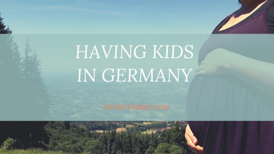 Having Kids in Germany