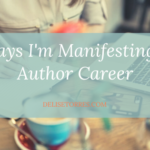 5 Ways I'm Manifesting My Author Career
