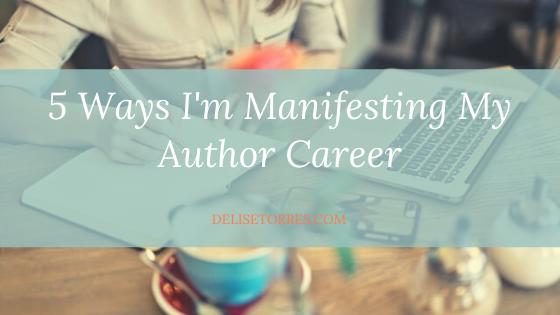 5 Ways I'm Manifesting My Author Career